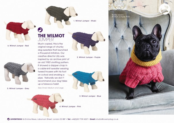 Much copied, our original range of Wilmot chunky dog sweaters that launched a thousand imitators. Our creative director Lilly was inspired by an archive print of an old 1930's knitting pattern. It showed a dapper chap in a cable-knit sweater wearing tweed trousers with his foot on a stool and smoking a pipe. Naturally we don't recommend your dog takes up a tobacco habit.